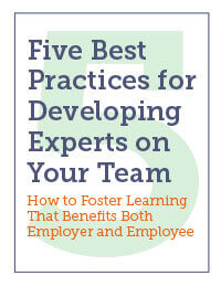Five Best Practices for Developing Experts on Your Team