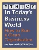 Ethics in Today's Business World: How to Run a Clean Organization