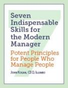 Seven Indispensable Skills for the Modern Manager - Potent Principles for People