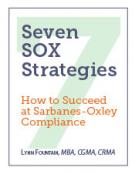 Seven Strategies for Successful and Effective Sarbanes-Oxley Compliance