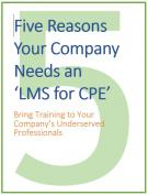 Five Reasons Your Company Needs an  'LMS for CPE'
